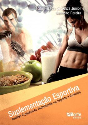 SUPLEMENTA��O ESPORTIVA: aux�lios ergog�nicos nutricionais no esporte e exerc�cio